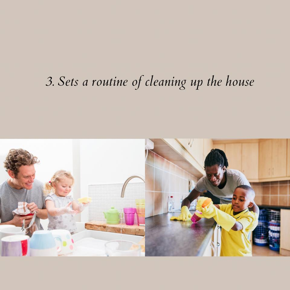 sets routine to clean up the house